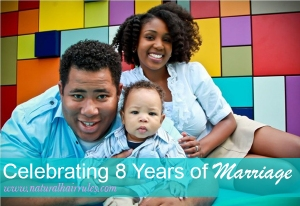 Natural Hair Rules Celebrates 8 Years of Marriage