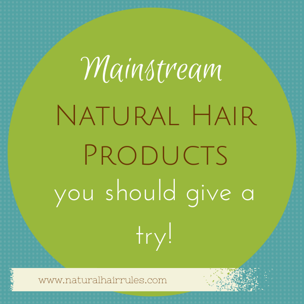 5 Mainstream Hair Products You Should Try on Natural Hair