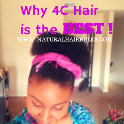 7 Reasons 4C Natural Hair Is The Best